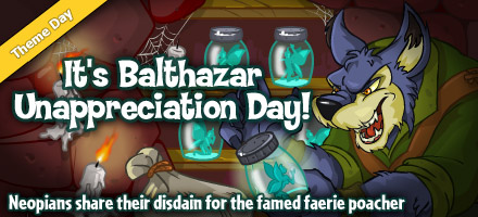 http://images.neopets.com/homepage/marquee/balthazar_unappreciation_day_2010.jpg