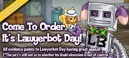 http://images.neopets.com/homepage/marquee/lawyerbot_day_2012.jpg