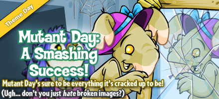 http://images.neopets.com/homepage/marquee/mutant_day_2009.jpg