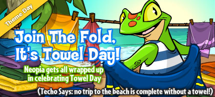 http://images.neopets.com/homepage/marquee/towel_day_2009.jpg