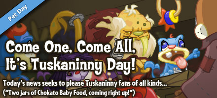 http://images.neopets.com/homepage/marquee/tuskaninny_day_2014.jpg