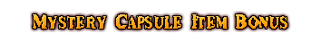 http://images.neopets.com/ncmall/2010/mystery_cap_adv_cont/text/item-bonus.png