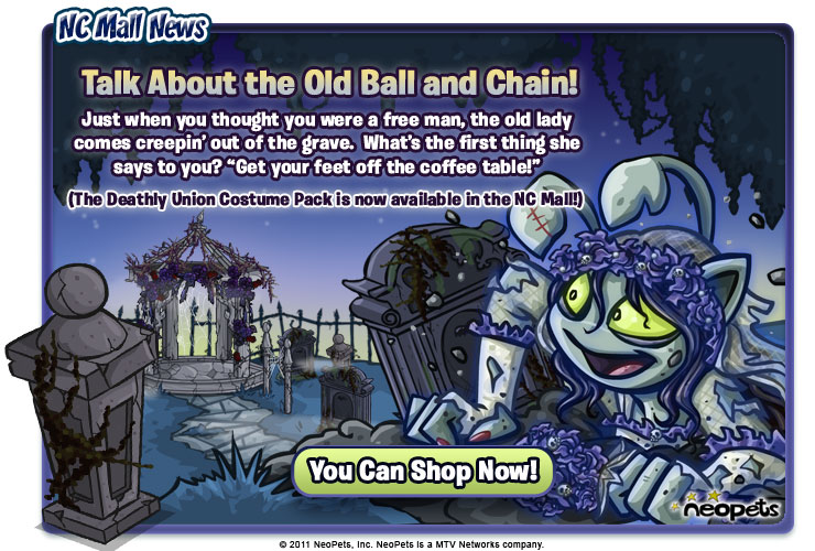 http://images.neopets.com/ncmall/email/2011/ncmall_oct11_wk1.jpg