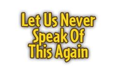 http://images.neopets.com/neopies/2011/voting/headers/let-us-never-speak-of-this-again.png