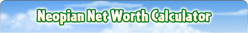 http://images.neopets.com/networthcalculator/banner_small.jpg